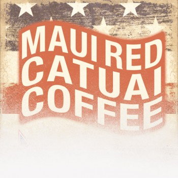 Maui Red Catuai Coffee (Patriotic Theme)